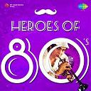 Amitabh Bachchan / Anup Ghoshal / Anuradha Paudwal / Asha Bhosle / Chitra Singh / Jagjit Singh / Kishore Kumar / Lata Mangeshkar / Mohd Aziz / Nitin Mukesh / Parvati Khan / Rishi Kapoor / Shabbir Kumar / Suresh Wadka / Vijay Benedict - Heroes of 80's