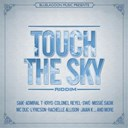 Admiral T / Colonel Reyel / Dj Axx / Jaian-K / Jeva 9 / Kendell / Krys / Lyricson / Mc Duc / Misié Sadik / Profa / Rachelle Allison / Saïk / Swé / T-Shaa / Xelo - Touch the sky riddim