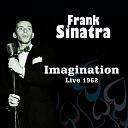 Frank Sinatra - Imagination (live 1962)