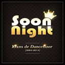 Compilation - SoonNight : 10 ans de Dancefloor (2004-2014)