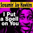 Screamin' Jay Hawkins - I put a spell on you