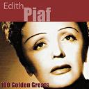Édith Piaf - 100 golden greats (remastered)