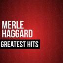Merle Haggard - Merle haggard greatest hits