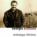 Georges Brassens / Georges Brassens, Patachou - Anthologie 100 titres