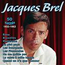 Jacques Brel - 50 succès (1955-1962)