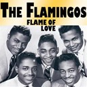 The Flamingos - Flame of love (18 hits and rare tracks)