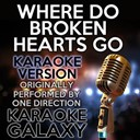Karaoke Galaxy - Where do broken hearts go (karaoke version) (originally performed by one direction)
