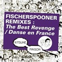 Fischerspooner - Kitsuné: remixes the best revenge / danse en france - ep