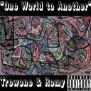 Remy / Trewone - One world to another