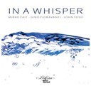 Gino Fioravanti / John Toso / Mirko Fait - In a whisper