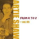 Artie Shaw - Artie shaw from a to z, vol. 5