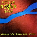 Little River Band - Where we started from