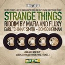 "Bongo Herman / Chezidek / Earl ""Chinna"" Smith / Fluxy / John Holt / Junior Kelly / Lorenzo / Lutan Fyah / Sena / Sizzla / The Mafia / Trinity - Strange things riddim - 7'' release"