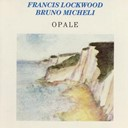 Bruno Micheli / Francis Lockwood - Opale