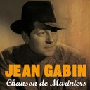 Jean Gabin - Chanson de mariniers