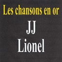 Jean-Jacques Lionel - Les chansons en or