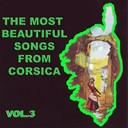 Antoine Ciosi / Bruno / Charles Rocchi / Les Frères Vincenti / Regina / Tony Toga - The most beautiful songs from corsica, vol. 3