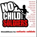 Alpha Blondy / Angélique Kidjo / Aïcha Kone / Ben Okafor Charlotte M'bango / Bibie / Lokua Kanza / Madeka / Madéka / Maman Kéita Diane Solo / Monique Seka - No child soldiers - single (démobilisons les enfants soldats)