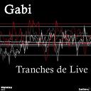 Gabi - Tranches de live