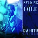 Nat King Cole - Cachito