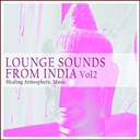 Antonio Polichiso / Argon Riffer / Khan Kalima / Lauri Brune / Policho / Shalymar - Lounge sounds from india, vol. 2 (healing atmospheric music)