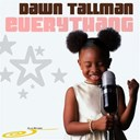 Dawn Tallman - Everythang