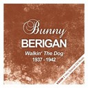 Bunny Berigan - Walkin' the dog (1937 - 1942)