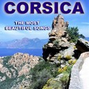 Antoine Ciosi / Charles Rocchi / Francois Giordani / Lucien Bocognano / Maryse Nicolaï / Pascal Et Dominique / Petru Guelfucci / Regina & Bruno - Corsica the most beautiful songs