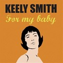 Keely Smith - For my baby