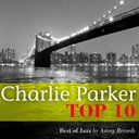 Charlie Parker - Charlie parker relaxing top 10 (relaxation & jazz)