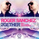 Roger Sanchez - 2gether (part 1)