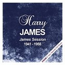Harry James - James session (1941 - 1955)