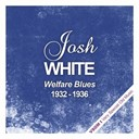 Josh White - Welfare blues  (1932 - 1936)