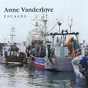 Anne Vanderlove - Escales