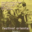 Abdel Halim Hafez / Elhadj Elarbi Benari, Rodwane / Farid El Atrache / Mohamed Abdel Wahab / Oum Kalsoum / Ratiba Ahmad / Zaki Murad - Festival oriental, vol. 2