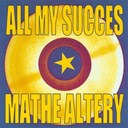 Mathe Altery - All my succes