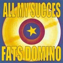 Fats Domino - All my succes