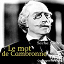 Marguerite Moreno / Sacha Guitry - Sacha guitry : le mot de cambronne (com&eacute;die en 1 acte)