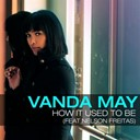 Vanda May - How it used to be