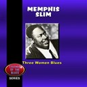 Memphis Slim - Three women blues