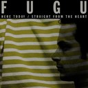 Fugu - Here today / straight from the heart