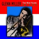 Glenn Miller - The war years