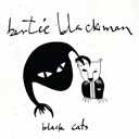 Bertie Blackman - Black cats (special edition)