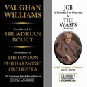 Henry Datyner / Ralph Vaughan Williams / Sir Adrian Boult / The London Symphony Orchestra - Vaughan williams: job, a masque for dancing & the wasps, overture