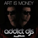 Addict Djs - Art is money