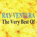 Ray Ventura / Ses Collegiens - Ray ventura & ses collégiens : the very best of