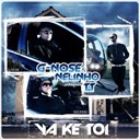 G Nose / Nelinho - Ya ke toi