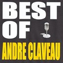 Andr&eacute; Claveau - Best of andr&eacute; claveau