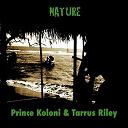 Prince Koloni / Tarrus Riley - Nature