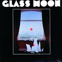 Glass Moon - Glass moon